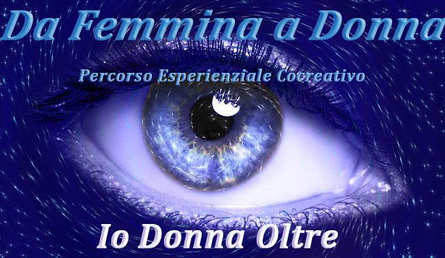Da femmina a Donna, Io Donna Oltre. Consapevolezza Femminile, Counseling Energetico, Stefania Ajossa